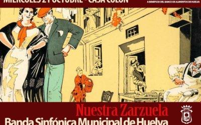Concierto 'Nuestra Zarzuela' de la Banda Sinfónica Municipal de Huelva a beneficio del Banco de Alimentos